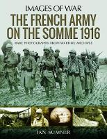 The French Army on the Somme 1916:...