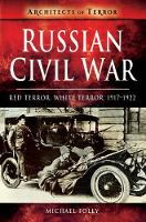 Russian Civil War: Red Terror, White...