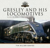 Gresley and his Locomotives: L & N E ...