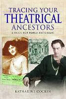 Tracing Your Theatrical Ancestors: A...