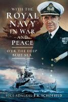 With The Royal Navy in War and Peace:...