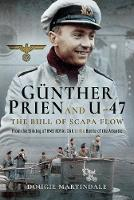 Gunther Prien and U-47: The Bull of...