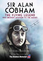 Sir Alan Cobham: The Flying Legend ...