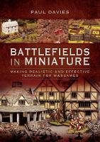 Battlefields in Miniature: Making...