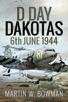 D-Day Dakotas: 6th June, 1944