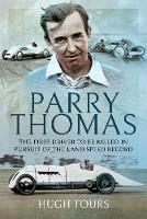 Parry Thomas: The First Driver to be...