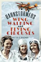 Barnstormers, Wing-Walking and Flying...
