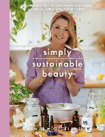 Sustainable Beauty: 30 Recipes to...
