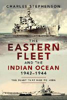The Eastern Fleet and the Indian...