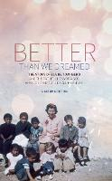 Better Than We Dreamed: The Story of...