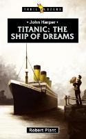 Titanic: The Ship of Dreams