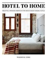 Hotel to Home: Industrial Interiors...