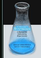 Inorganic Synthesis: A Manual for...