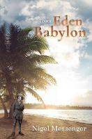 From Eden to Babylon