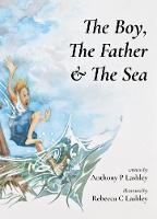 The Boy, The Father & The Sea