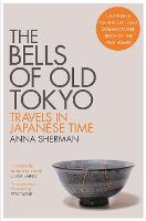 The Bells of Old Tokyo: Travels in...