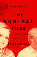 The Skripal Files: The Life and Near...
