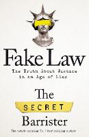 Fake Law: The Truth About Justice in...