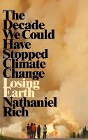 Losing Earth: The Decade We Could ...