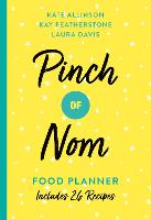 Pinch of Nom Food Planner: Includes ...