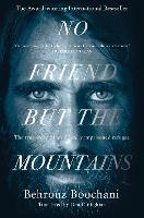 No Friend but the Mountains: The True...