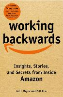 Working Backwards: Insights, Stories,...