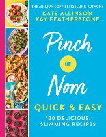 Pinch of Nom Quick & Easy: 100...