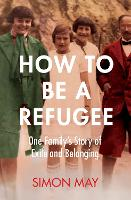 How to Be a Refugee: One Family's...