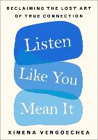 Listen Like You Mean It: Reclaiming...