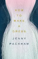 How to Make a Dress: Adventures in ...