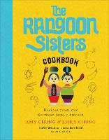The Rangoon Sisters: Recipes from our...
