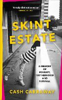 Skint Estate: A memoir of poverty,...