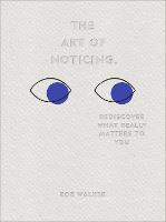 The Art of Noticing: Rediscover What...