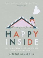 Happy Inside: 9 steps to harnessing...