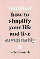 Minimal: How to simplify your life ...