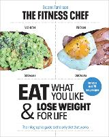 THE FITNESS CHEF: Eat What You Like &...