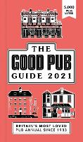 Good Pub Guide 2021: The Top 5,000...