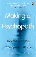 Making a Psychopath: My Journey into ...