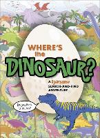 Where's the Dinosaur?: A roarsome...