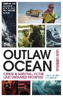 The Outlaw Ocean: Crime and Survival...