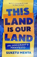 This Land Is Our Land: An Immigrant's...