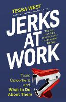 Jerks at Work: Toxic Coworkers and...