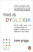 This is Dyslexia: The definitive ...
