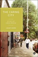 Care and the City: Ethics of Urbanism
