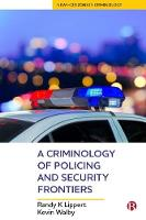 A Criminology of Policing and ...