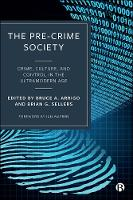 The Pre-Crime Society: Crime, Culture...