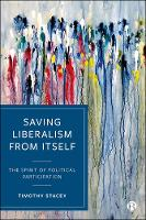 Saving Liberalism from Itself: The...