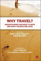 Why Travel?: Understanding our Need ...