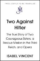 Two Against Hitler: The True Story of...