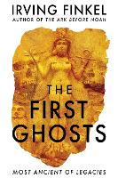The First Ghosts: Most Ancient of...